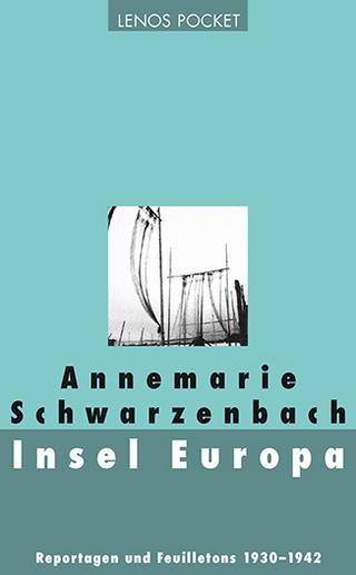 Insel Europa - Annemarie Schwarzenbach; Roger Perret