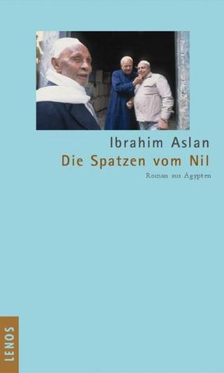 Die Spatzen vom Nil - Ibrahim Aslan