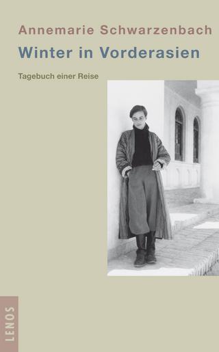 Winter in Vorderasien - Annemarie Schwarzenbach