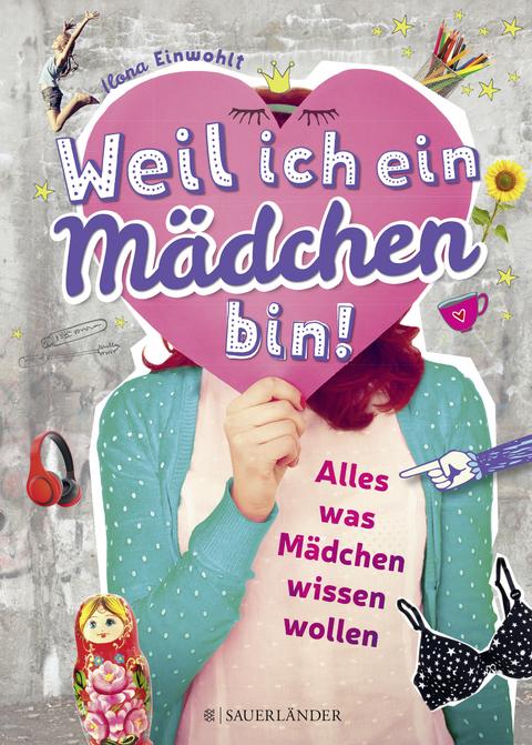 Weil ich ein Mädchen bin! von Ilona Einwohlt | ISBN 978-3