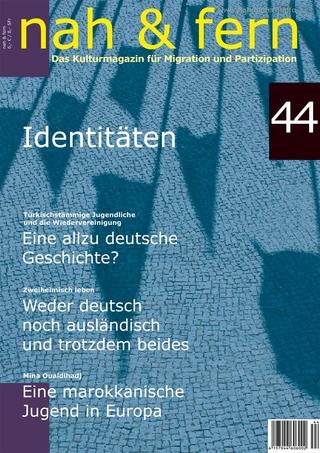 nah und fern 44 Identitäten