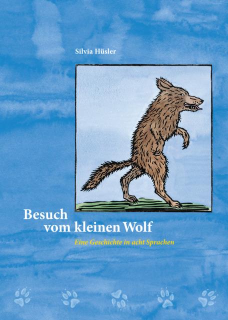 Besuch vom kleinen Wolf - Silvia Hüsler
