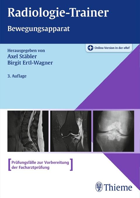 Radiologie-Trainer Bewegungsapparat von Axel Stäbler | ISBN 978-3-13 ...