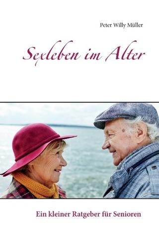Sexleben im Alter - Peter Willy Müller