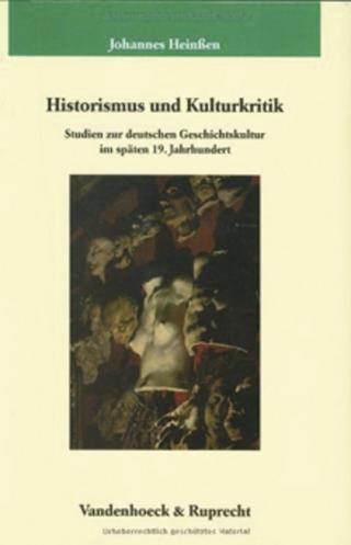 Historismus und Kulturkritik - Johannes Heinßen