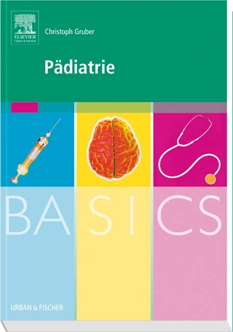 BASICS Pädiatrie von Christoph Gruber | ISBN 978-3-437-42216-4 ...