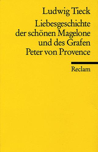 Liebesgeschichte der schönen Magelone und des Grafen Peter von Provence - Ludwig Tieck