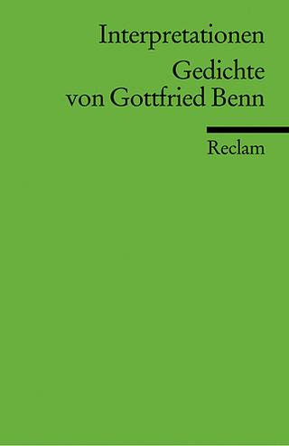 Interpretationen: Gedichte von Gottfried Benn - Harald Steinhagen