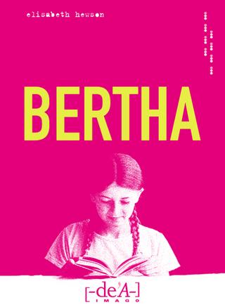 Bertha - Edith Almhofer; Elisabeth Hewson