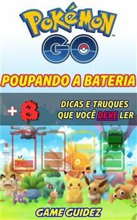 Pokémon Go: 8 Dicas E Truques Que Você Deve Ler Para Poupar Bateria - Game Guidez