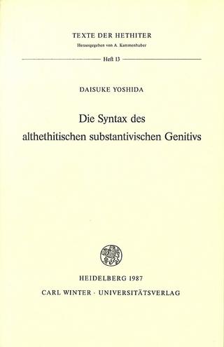 Die Syntax des althethitischen substantivischen Genitivs - Daisuke Yoshida