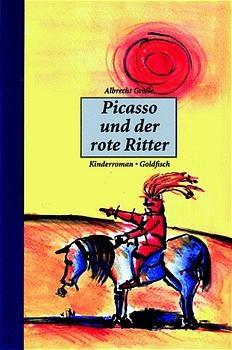 Picasso und der rote Ritter - Albrecht Gralle