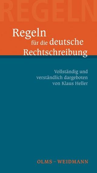 Regeln für die deutsche Rechtschreibung - Klaus Heller