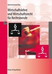 Wirtschaftslehre und Wirtschaftsrecht für Rechtsberufe - Wilhelm Nolte; Gernot Hartmann; Ludwig Rau