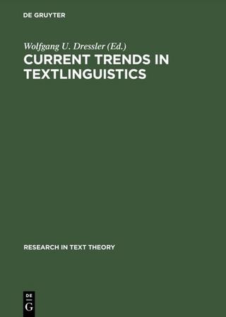 Current Trends in Textlinguistics - Wolfgang U. Dressler