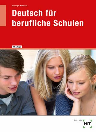 Deutsch für berufliche Schulen - Gerhard Dr. Maurer; Martin Bissinger