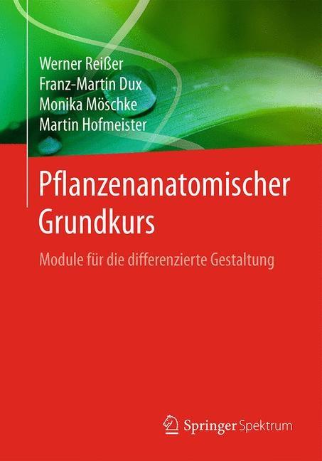 Pflanzenanatomischer Grundkurs von Werner Reißer | ISBN 978-3-662 ...