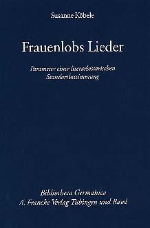 Frauenlobs Lieder - Susanne Köbele