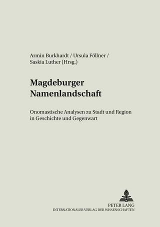 Magdeburger Namenlandschaft - Armin Burkhardt; Ursula Föllner; Saskia Luther