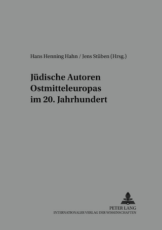 Jüdische Autoren Ostmitteleuropas im 20. Jahrhundert - Hans Henning Hahn; Jens Stüben