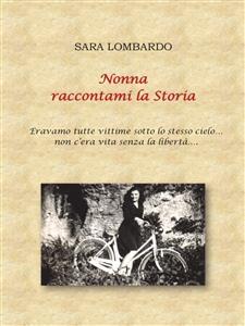 Nonna raccontami la Storia - Sara Lombardo