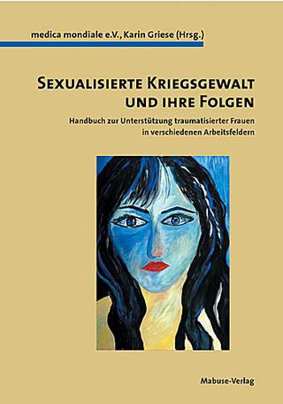 Sexualisierte Kriegsgewalt und ihre Folgen - Karin Griese