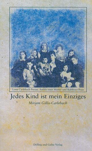 Jedes Kind ist mein Einziges - Miriam Gillis-Carlebach