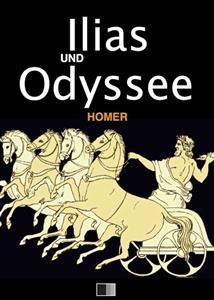 Ilias und Odyssee - Homer