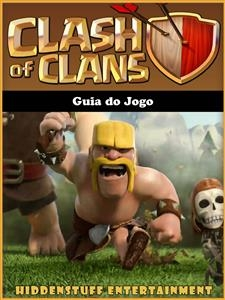 Guia Do Jogo Clash Of Clans - Joshua Abbott