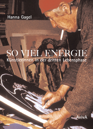 So viel Energie - Künstlerinnen in der dritten Lebensphase - Hanna Gagel