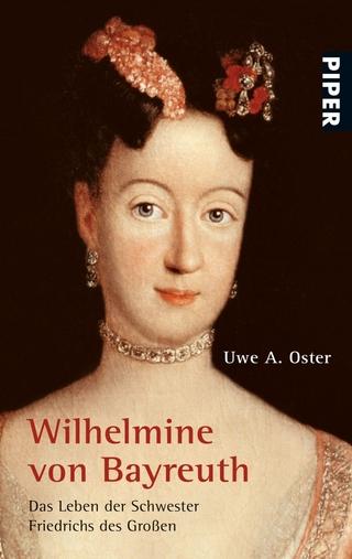 Wilhelmine von Bayreuth - Uwe A. Oster