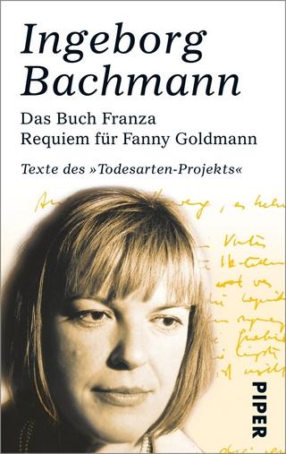Das Buch Franza ? Requiem für Fanny Goldmann - Ingeborg Bachmann; Monika Albrecht; Dirk Göttsche