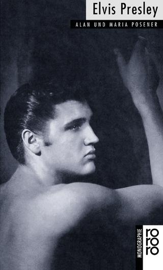 Elvis Presley - Alan Posener; Maria Posener