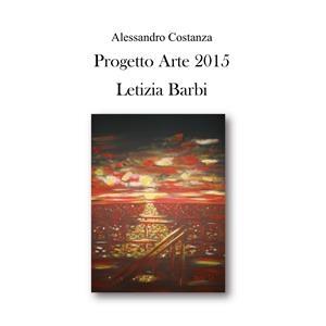 Progetto Arte 2015 - Letizia Barbi - Alessandro Costanza