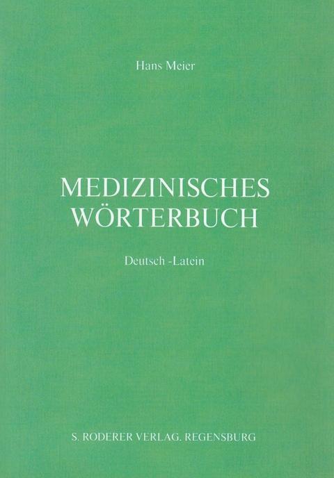 Medizinisches Wörterbuch Deutsch-Latein von Hans Meier   ISBN 978-3 ...