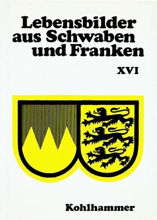 Lebensbilder aus Baden-Württemberg / Lebensbilder aus Schwaben und Franken - Robert Uhland