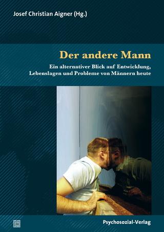 Der andere Mann - Josef Christian Aigner