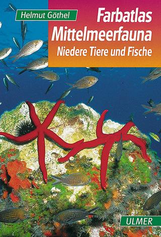 Farbatlas Mittelmeerfauna - Helmut Göthel