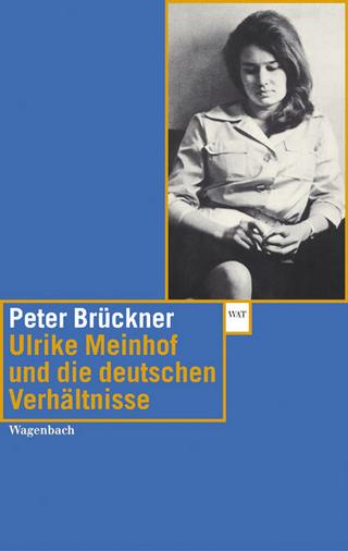 Ulrike Meinhof und die deutschen Verhältnisse - Peter Brückner