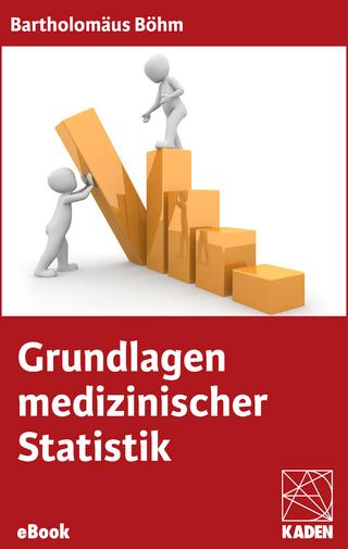 Grundlagen medizinischer Statistik - Bartholomäus Böhm