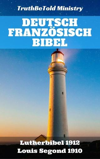 Deutsch Französisch Bibel - Joern Andre Halseth; Martin Luther; Truthbetold Ministry; Louis Segond