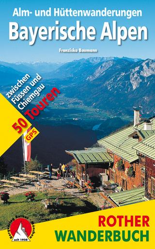 Alm- und Hüttenwanderungen Bayerische Alpen - Franziska Baumann