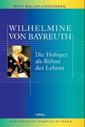 Wilhelmine von Bayreuth - Ruth Müller-Lindenberg