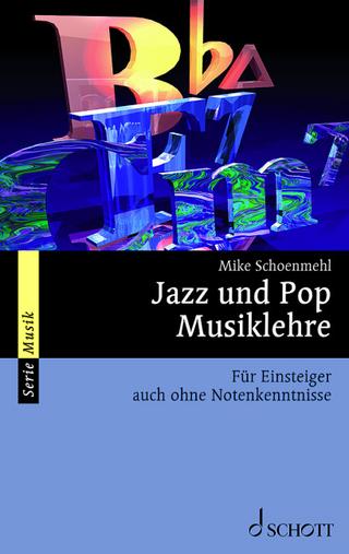Jazz und Pop Musiklehre - Mike Schoenmehl