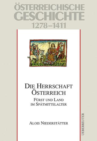 Die Herrschaft Österreich, Studienausgabe - Alois Niederstätter; Herwig Wolfram