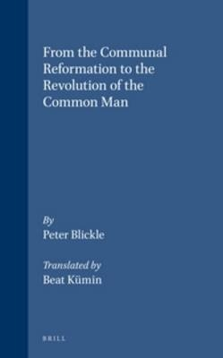 From the Communal Reformation to the Revolution of the Common Man - Peter Blickle