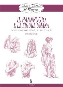 Arte e Tecnica del Disegno - 14 - Il panneggio e la figura umana - Giovanni Civardi