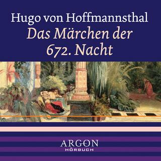 Das Märchen der 672. Nacht, 1 Audio-CD - Hugo von Hofmannsthal; Andreas Rüdiger