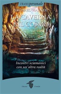 La caverna e il cosmo - Michael Harner