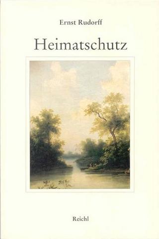 Heimatschutz - Ernst Rudorff